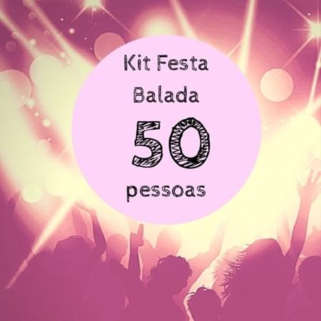 Kit Festa Balada p/ 50 pessoas
