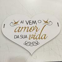 Placa Ai vem o Amor da sua Vida